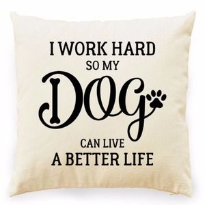 I Work Hard So My Dog...BLACK GRAPHIC Pillow COVER